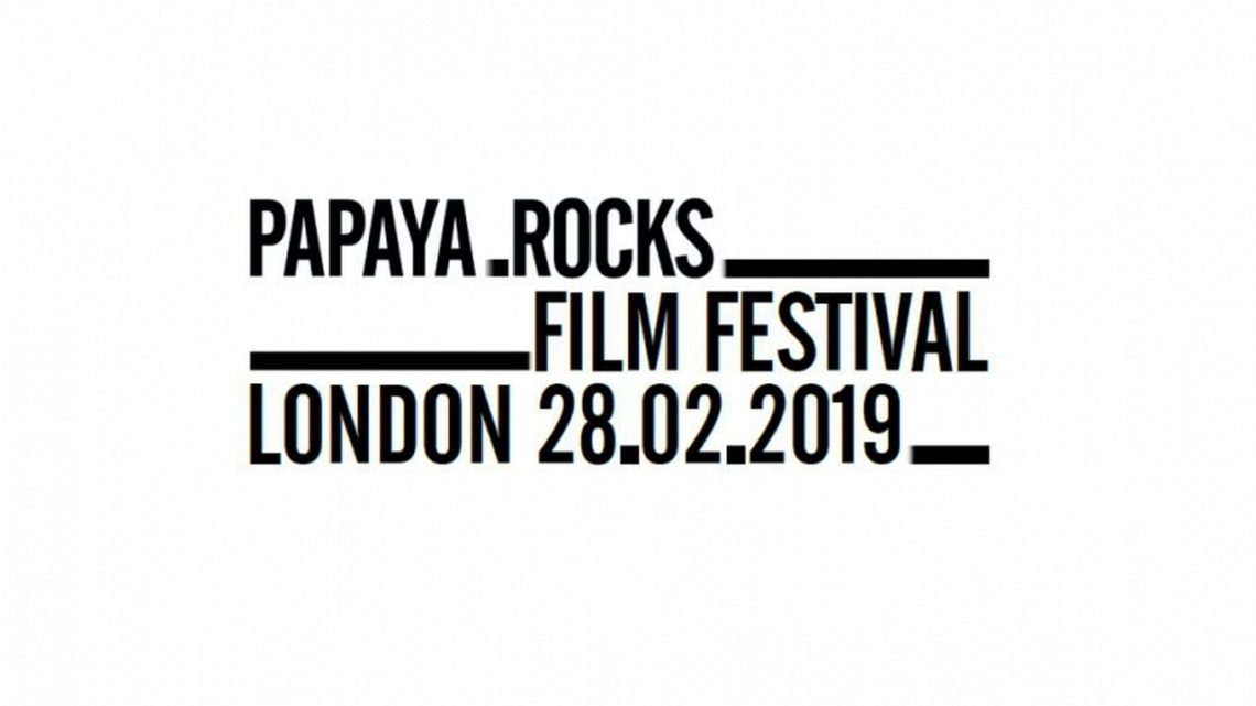 Papaya.Rocks Film Festival – 28.02.2019